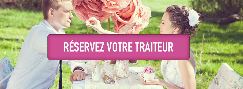 Réserver son traiteur mariage à Paris et Ile de France